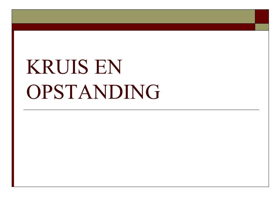 KRUIS EN OPSTANDING