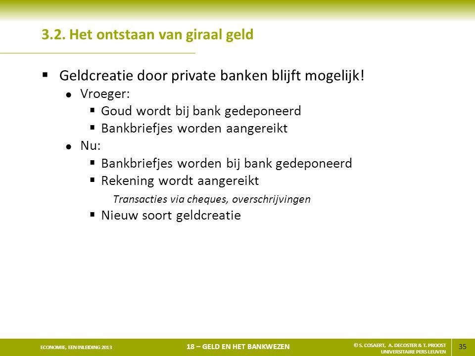 36 ECONOMIE, EEN INLEIDING 2013 18 – GELD EN HET BANKWEZEN © S.