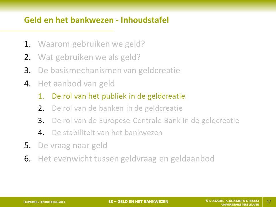 48 ECONOMIE, EEN INLEIDING 2013 18 – GELD EN HET BANKWEZEN © S.