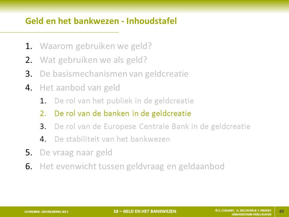 50 ECONOMIE, EEN INLEIDING 2013 18 – GELD EN HET BANKWEZEN © S.