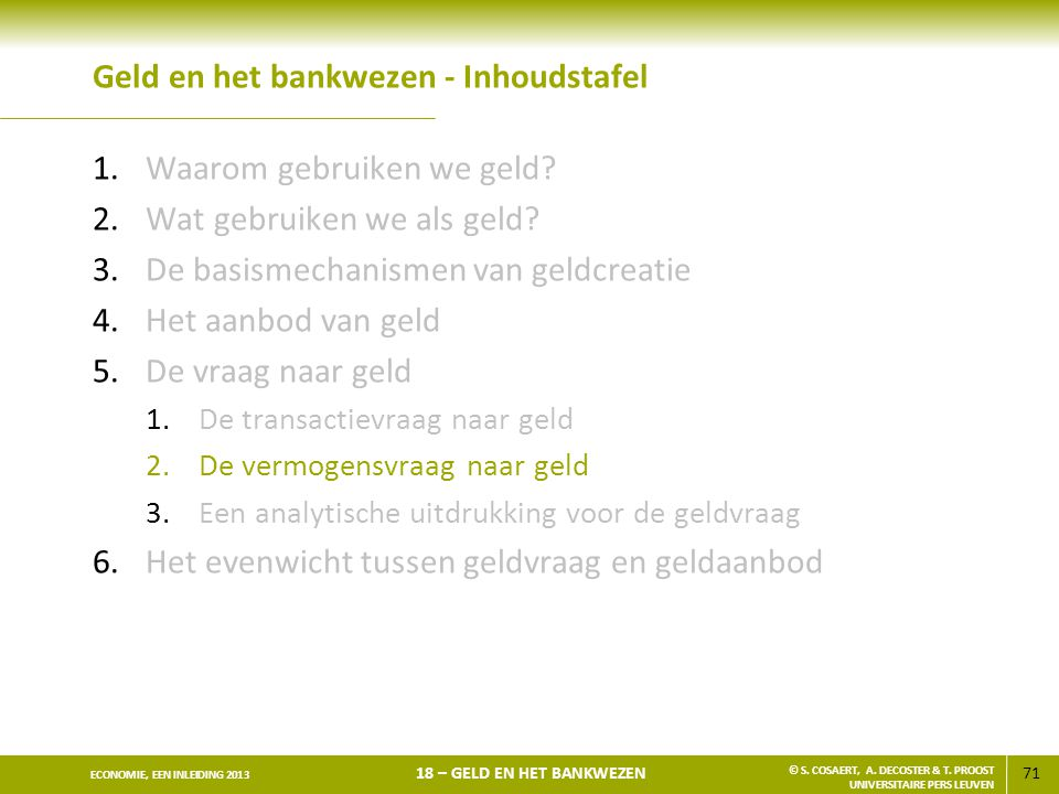72 ECONOMIE, EEN INLEIDING 2013 18 – GELD EN HET BANKWEZEN © S.