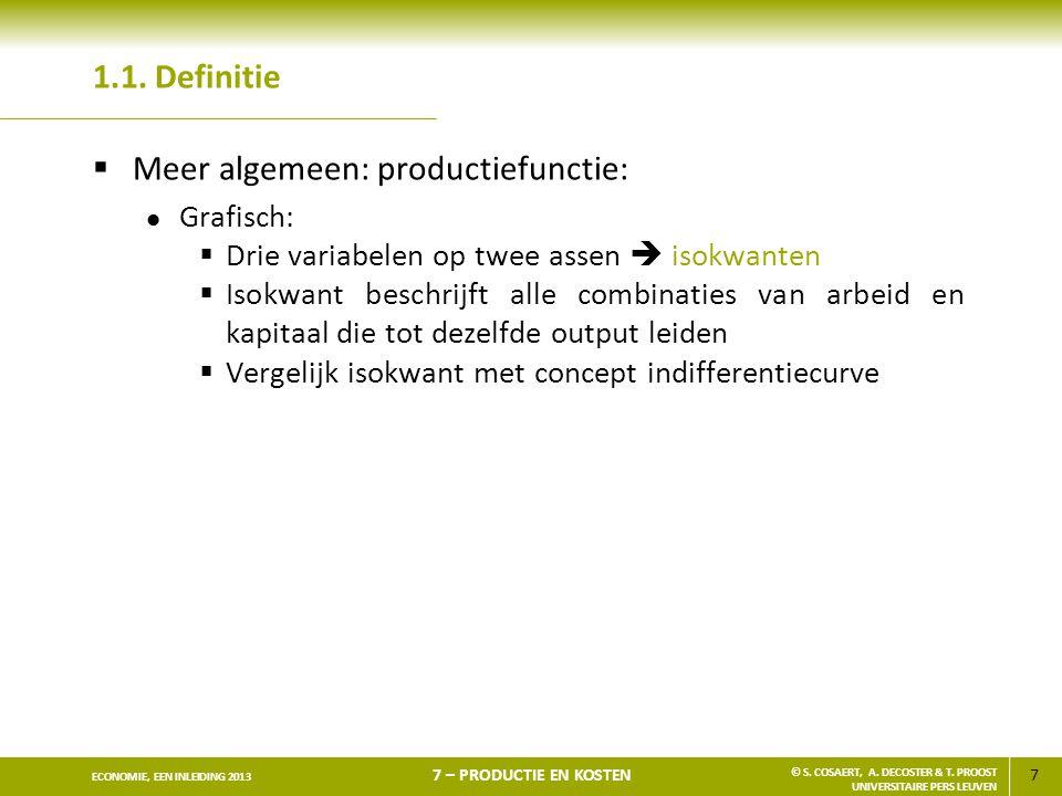 38 ECONOMIE, EEN INLEIDING 2013 7 – PRODUCTIE EN KOSTEN © S.