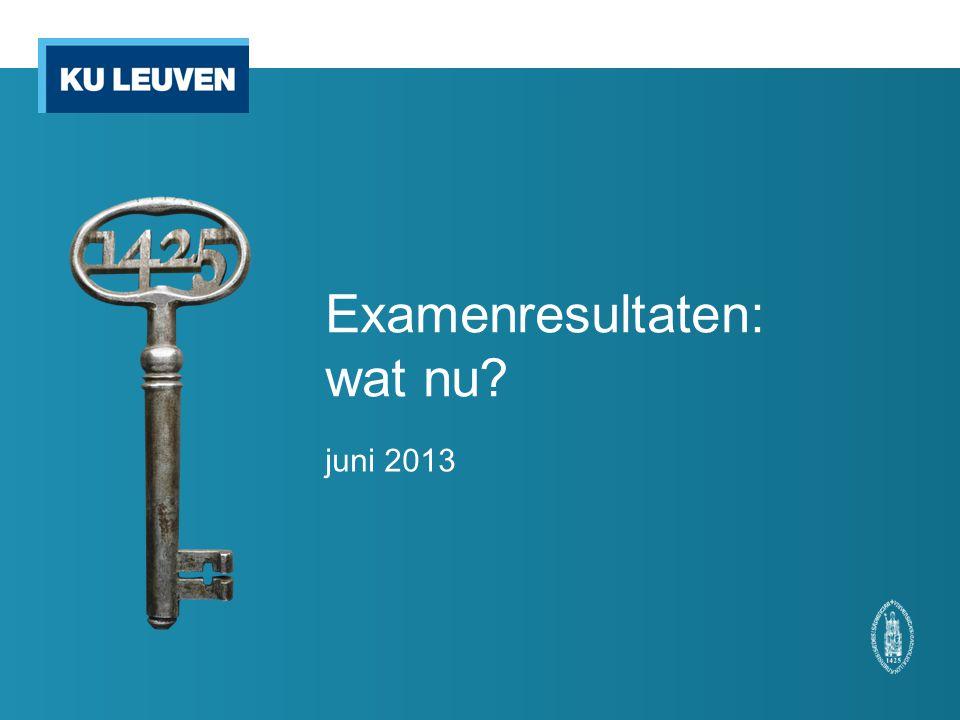 Examenresultaten: wat nu? juni 2013