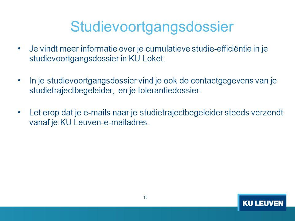 Studievoortgangsdossier 10 Je vindt meer informatie over je cumulatieve studie-efficiëntie in je studievoortgangsdossier in KU Loket.