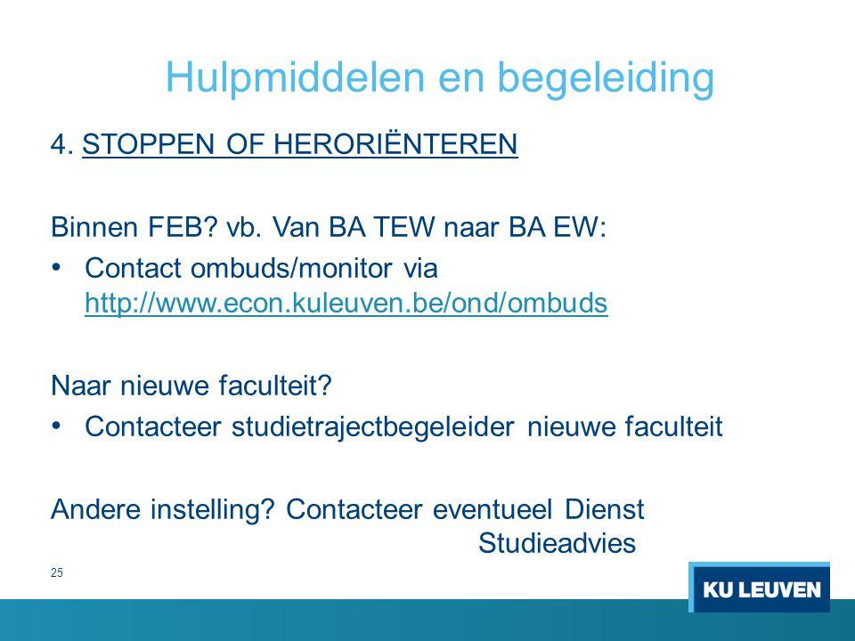 25 Hulpmiddelen en begeleiding 4. STOPPEN OF HERORIËNTEREN Binnen FEB.