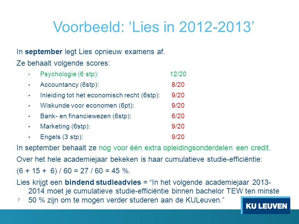 7 Voorbeeld: 'Lies in 2012-2013' In september legt Lies opnieuw examens af.