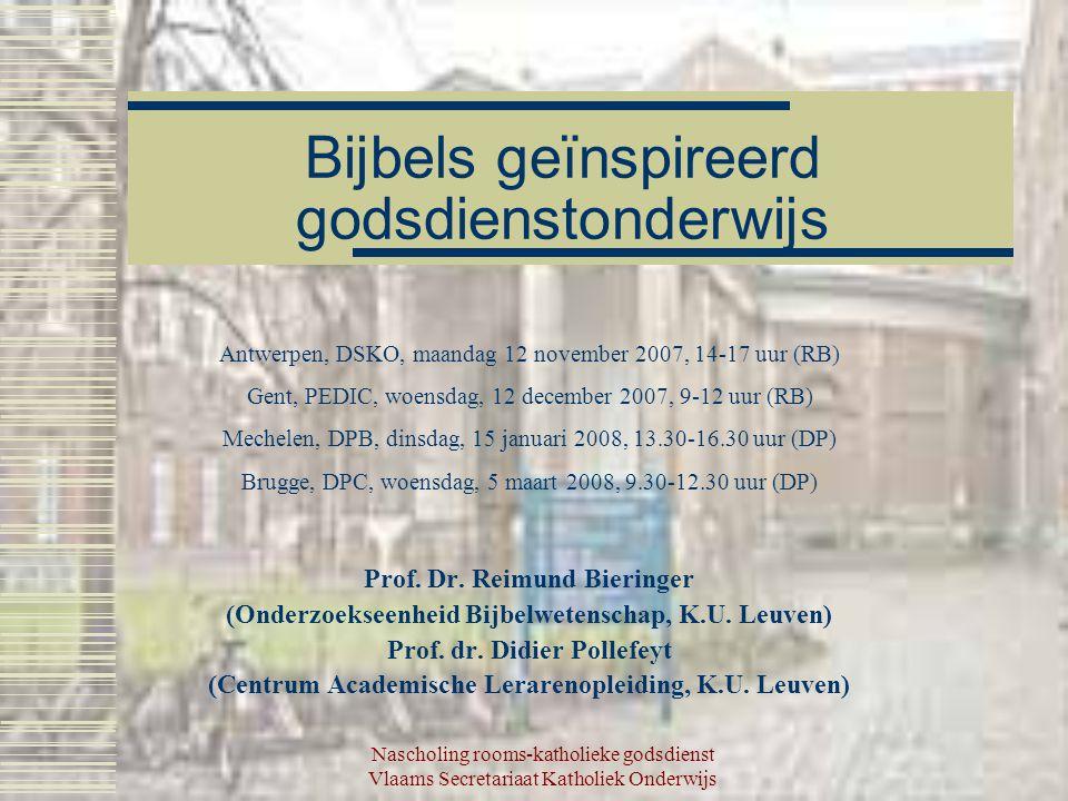 Nascholing rooms-katholieke godsdienst Vlaams Secretariaat Katholiek Onderwijs Bijbels geïnspireerd godsdienstonderwijs Prof.
