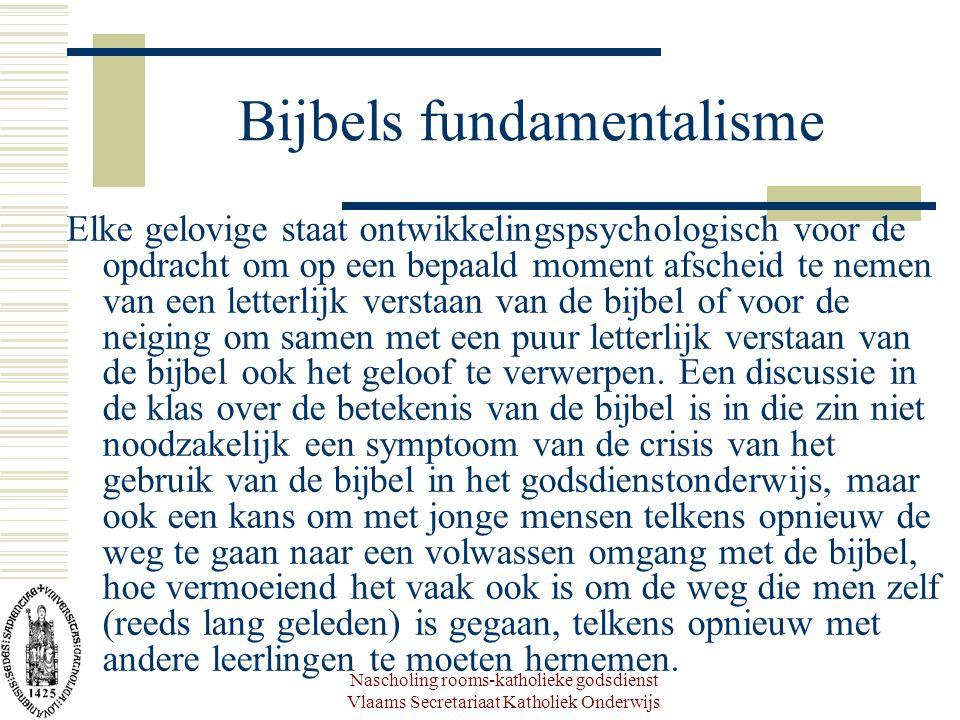 Nascholing rooms-katholieke godsdienst Vlaams Secretariaat Katholiek Onderwijs Bijbels fundamentalisme Elke gelovige staat ontwikkelingspsychologisch