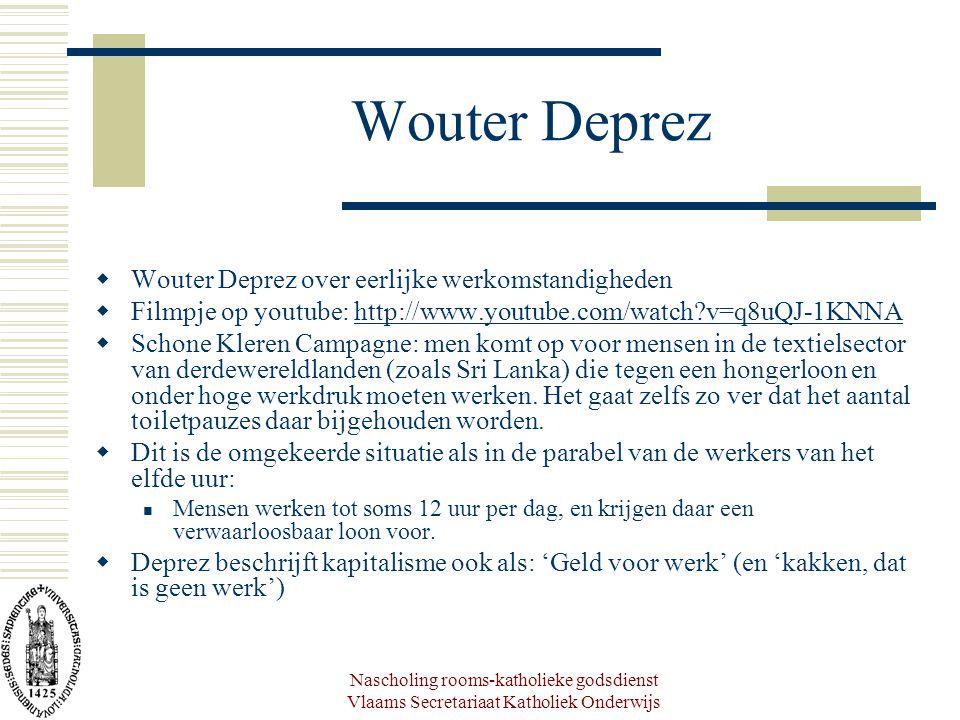 Wouter Deprez  Wouter Deprez over eerlijke werkomstandigheden  Filmpje op youtube: http://www.youtube.com/watch?v=q8uQJ-1KNNAhttp://www.youtube.com/