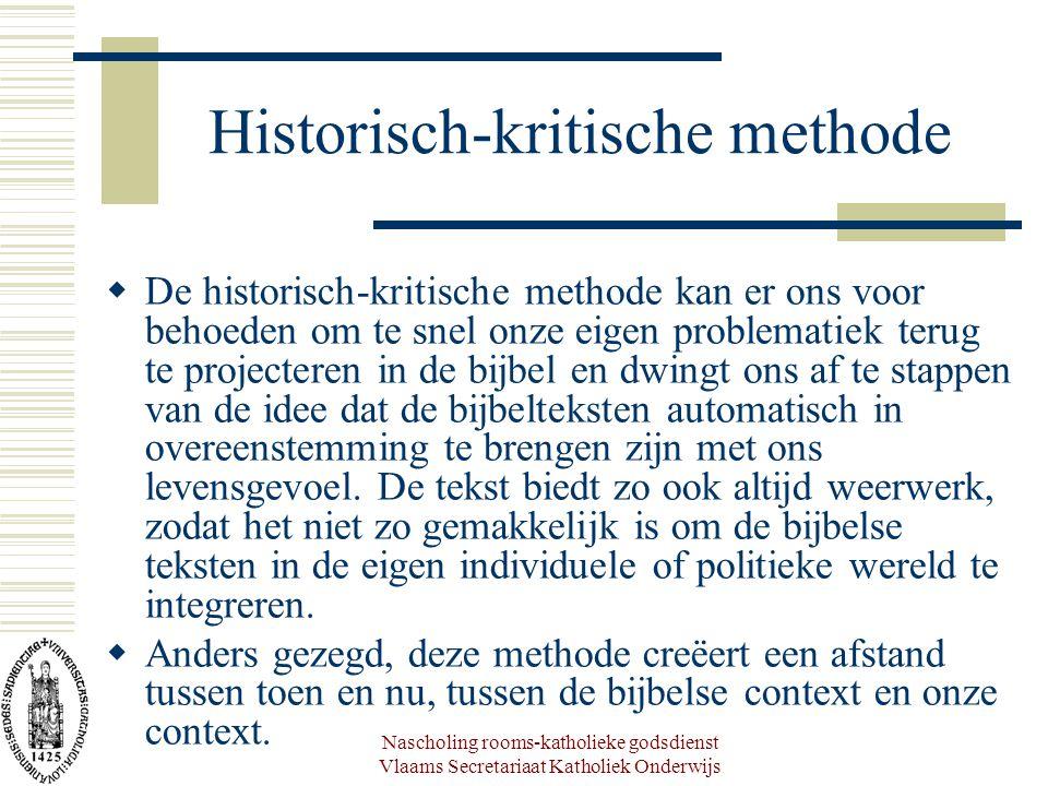 Nascholing rooms-katholieke godsdienst Vlaams Secretariaat Katholiek Onderwijs Historisch-kritische methode  De historisch-kritische methode kan er o