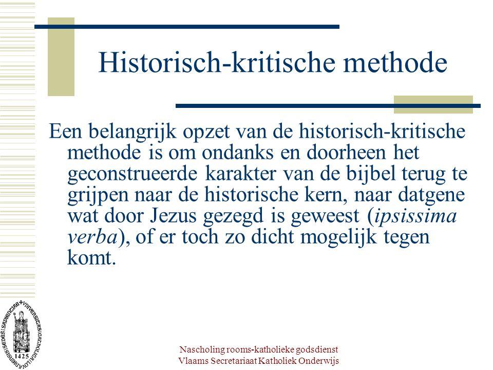 Nascholing rooms-katholieke godsdienst Vlaams Secretariaat Katholiek Onderwijs Historisch-kritische methode Een belangrijk opzet van de historisch-kri