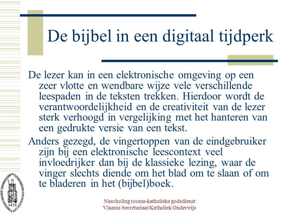 Nascholing rooms-katholieke godsdienst Vlaams Secretariaat Katholiek Onderwijs De bijbel in een digitaal tijdperk De lezer kan in een elektronische om