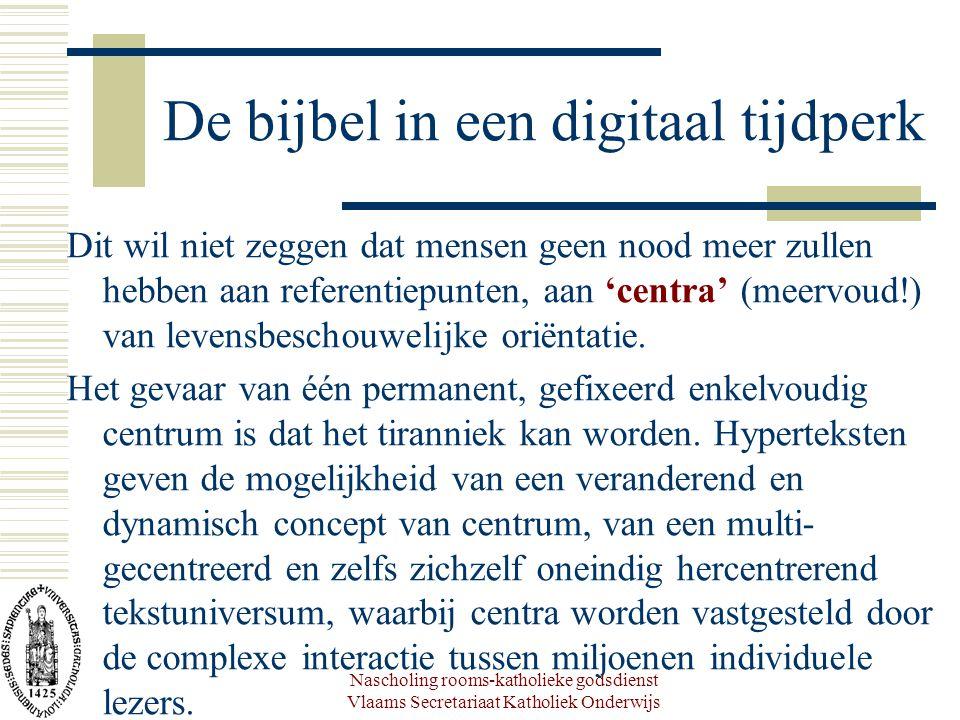 Nascholing rooms-katholieke godsdienst Vlaams Secretariaat Katholiek Onderwijs De bijbel in een digitaal tijdperk Dit wil niet zeggen dat mensen geen