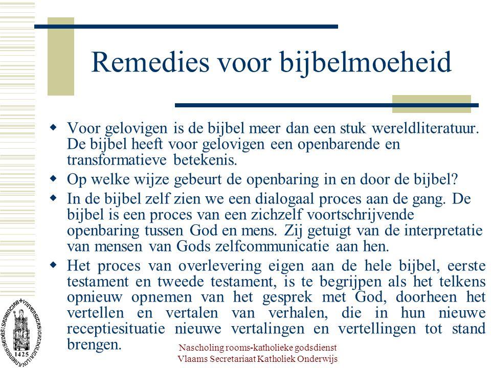 Nascholing rooms-katholieke godsdienst Vlaams Secretariaat Katholiek Onderwijs Remedies voor bijbelmoeheid  Voor gelovigen is de bijbel meer dan een stuk wereldliteratuur.