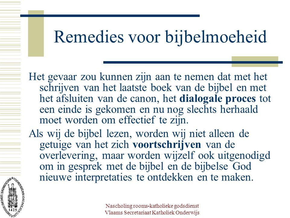 Nascholing rooms-katholieke godsdienst Vlaams Secretariaat Katholiek Onderwijs Remedies voor bijbelmoeheid Het gevaar zou kunnen zijn aan te nemen dat