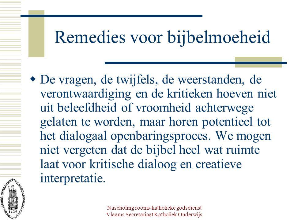 Nascholing rooms-katholieke godsdienst Vlaams Secretariaat Katholiek Onderwijs Remedies voor bijbelmoeheid  De vragen, de twijfels, de weerstanden, d