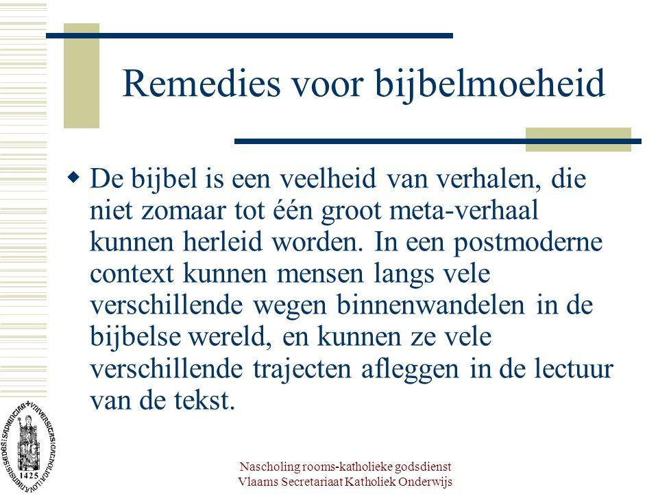 Nascholing rooms-katholieke godsdienst Vlaams Secretariaat Katholiek Onderwijs Remedies voor bijbelmoeheid  De bijbel is een veelheid van verhalen, d