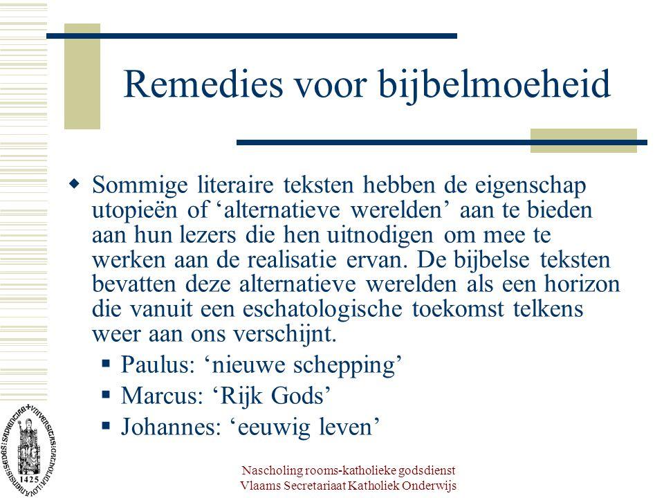 Nascholing rooms-katholieke godsdienst Vlaams Secretariaat Katholiek Onderwijs Remedies voor bijbelmoeheid  Sommige literaire teksten hebben de eigen
