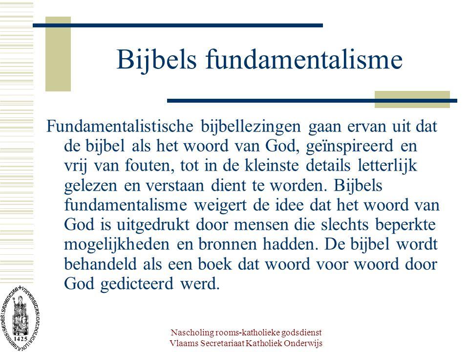 Nascholing rooms-katholieke godsdienst Vlaams Secretariaat Katholiek Onderwijs Bijbels fundamentalisme Fundamentalistische bijbellezingen gaan ervan u