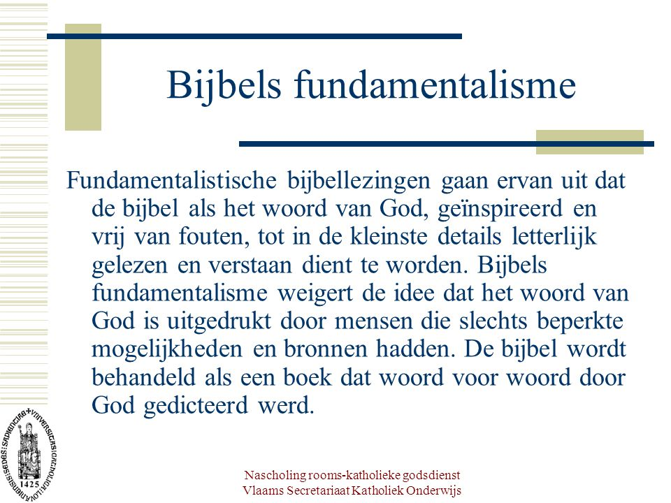 Nascholing rooms-katholieke godsdienst Vlaams Secretariaat Katholiek Onderwijs Bijbels fundamentalisme Gevolgen: 1.