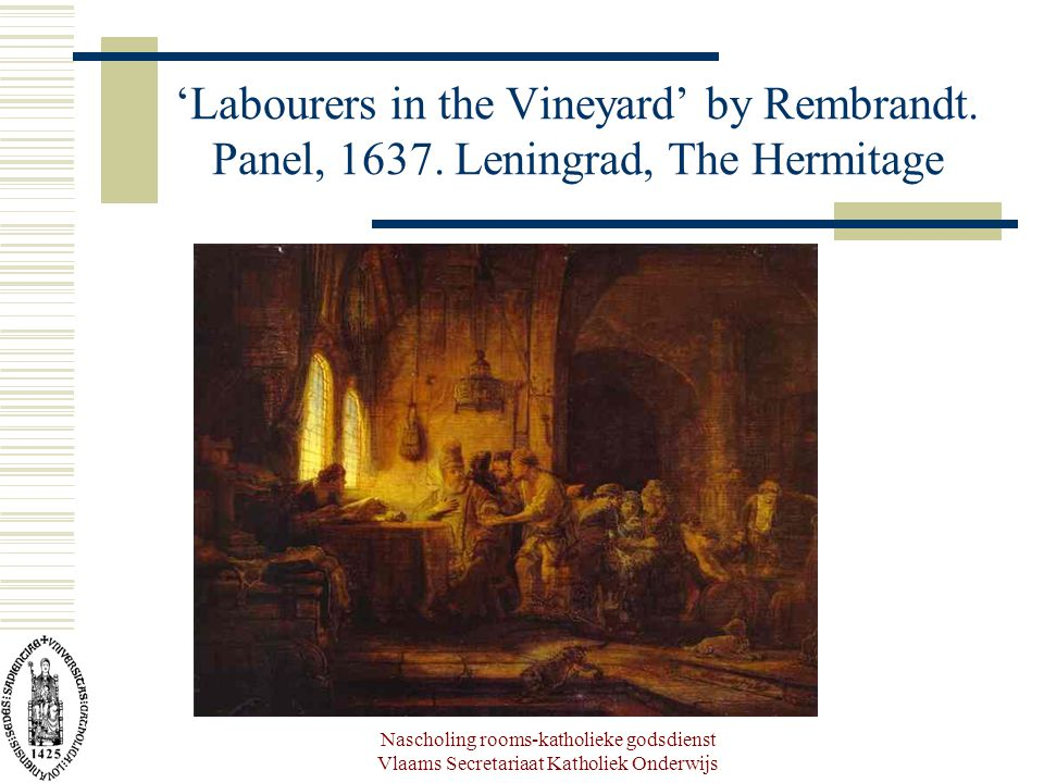 Nascholing rooms-katholieke godsdienst Vlaams Secretariaat Katholiek Onderwijs 'Labourers in the Vineyard' by Rembrandt.
