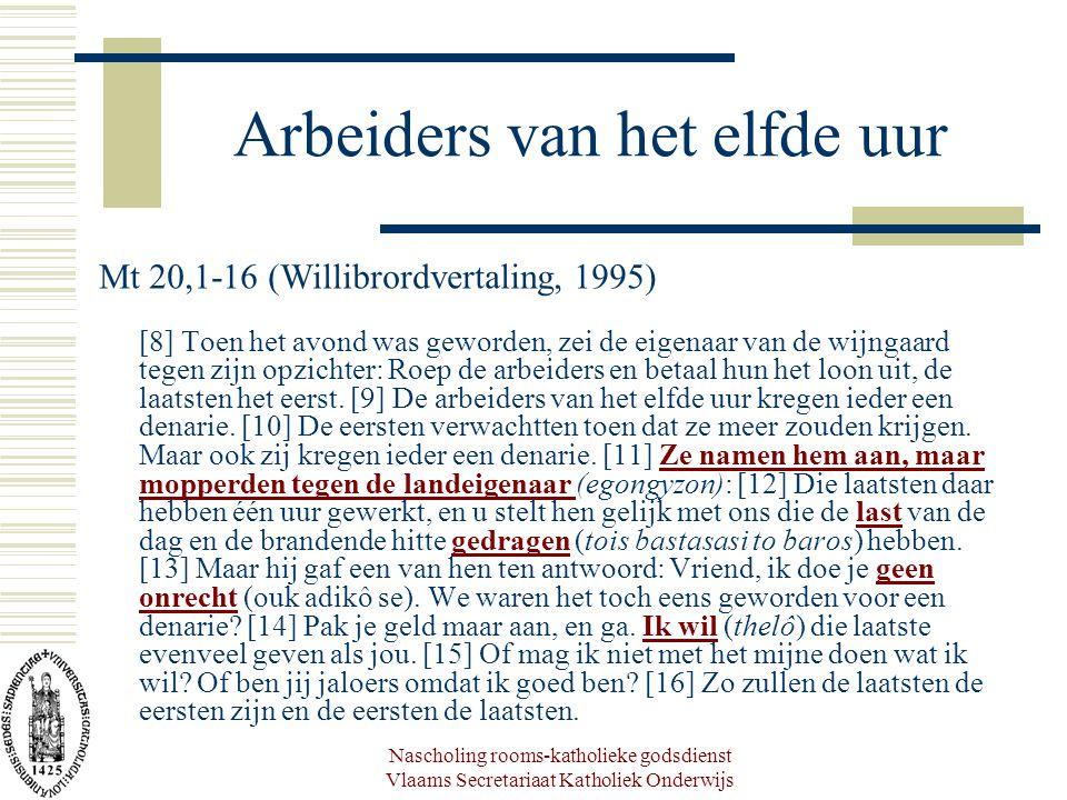 Nascholing rooms-katholieke godsdienst Vlaams Secretariaat Katholiek Onderwijs Arbeiders van het elfde uur Mt 20,1-16 (Willibrordvertaling, 1995) [8]