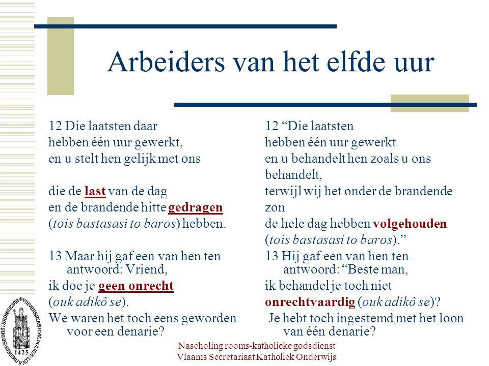 Nascholing rooms-katholieke godsdienst Vlaams Secretariaat Katholiek Onderwijs Arbeiders van het elfde uur 12 Die laatsten daar hebben één uur gewerkt
