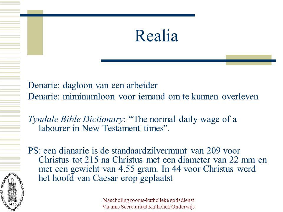 Nascholing rooms-katholieke godsdienst Vlaams Secretariaat Katholiek Onderwijs Realia Denarie: dagloon van een arbeider Denarie: miminumloon voor iema