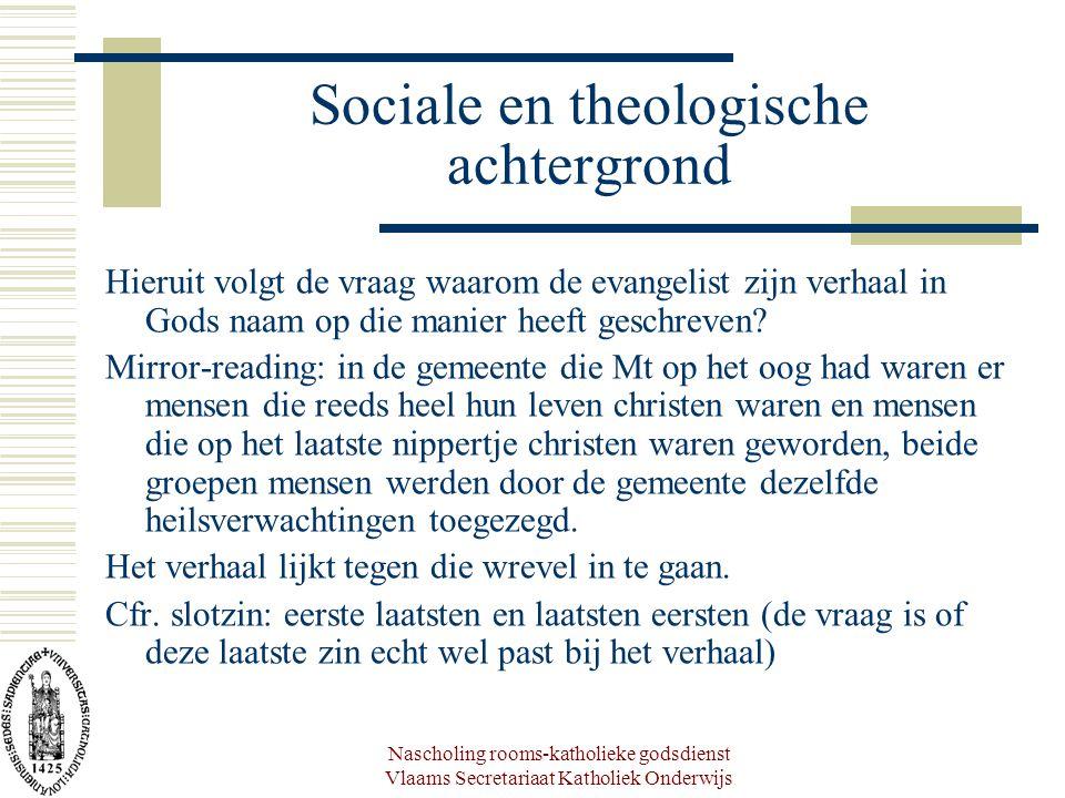 Nascholing rooms-katholieke godsdienst Vlaams Secretariaat Katholiek Onderwijs Sociale en theologische achtergrond Hieruit volgt de vraag waarom de evangelist zijn verhaal in Gods naam op die manier heeft geschreven.