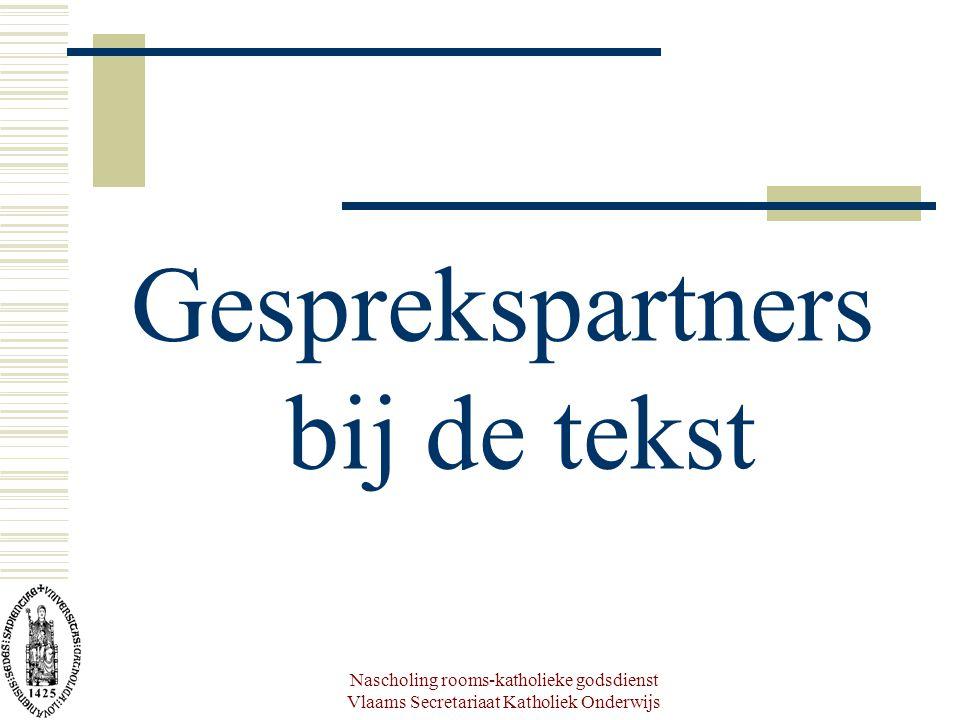Nascholing rooms-katholieke godsdienst Vlaams Secretariaat Katholiek Onderwijs Gesprekspartners bij de tekst