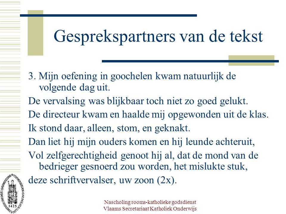 Nascholing rooms-katholieke godsdienst Vlaams Secretariaat Katholiek Onderwijs Gesprekspartners van de tekst 3. Mijn oefening in goochelen kwam natuur