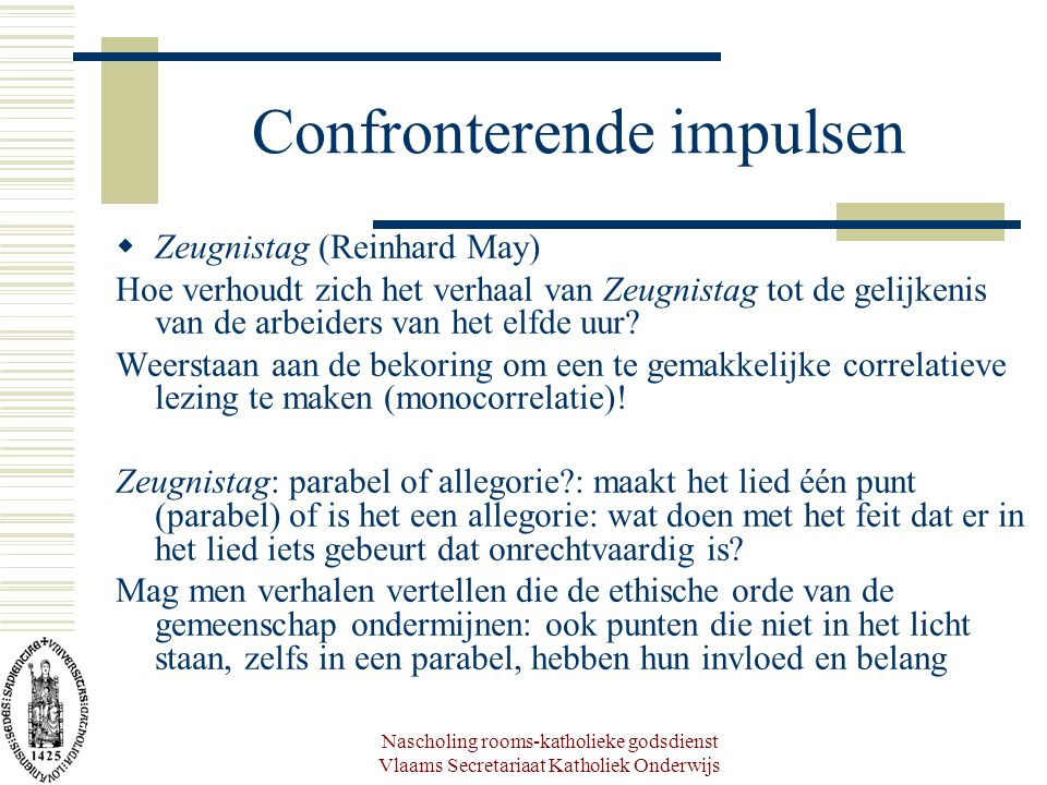 Nascholing rooms-katholieke godsdienst Vlaams Secretariaat Katholiek Onderwijs Confronterende impulsen  Zeugnistag (Reinhard May) Hoe verhoudt zich h