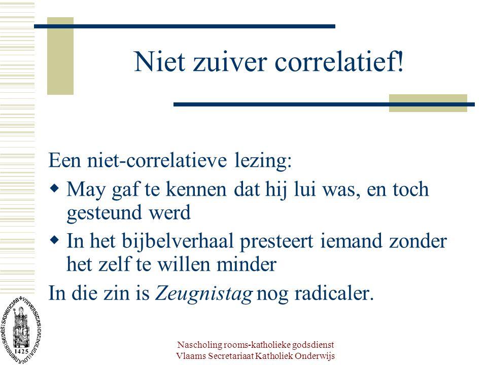 Nascholing rooms-katholieke godsdienst Vlaams Secretariaat Katholiek Onderwijs Niet zuiver correlatief.