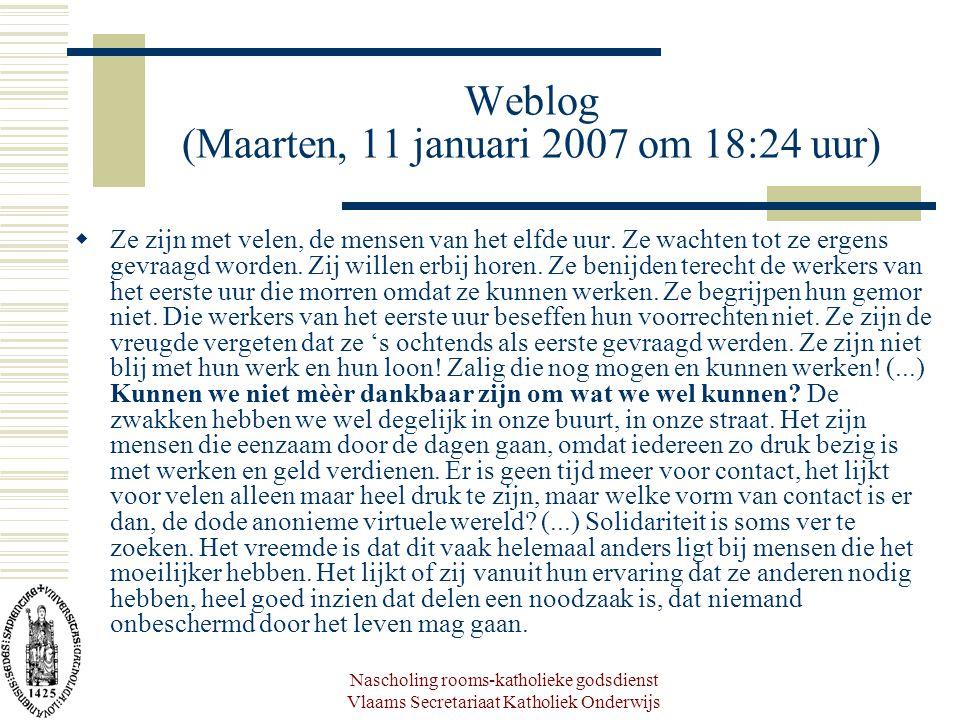 Nascholing rooms-katholieke godsdienst Vlaams Secretariaat Katholiek Onderwijs Weblog (Maarten, 11 januari 2007 om 18:24 uur)  Ze zijn met velen, de