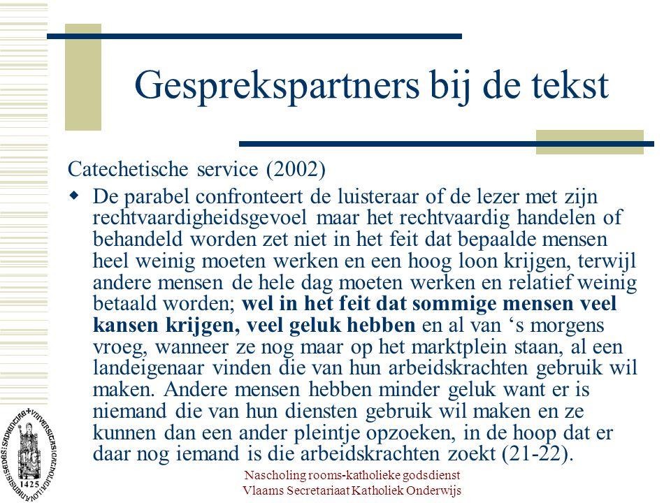 Nascholing rooms-katholieke godsdienst Vlaams Secretariaat Katholiek Onderwijs Gesprekspartners bij de tekst Catechetische service (2002)  De parabel