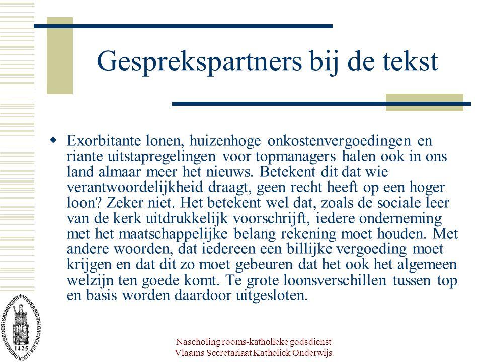 Nascholing rooms-katholieke godsdienst Vlaams Secretariaat Katholiek Onderwijs Gesprekspartners bij de tekst  Exorbitante lonen, huizenhoge onkostenv