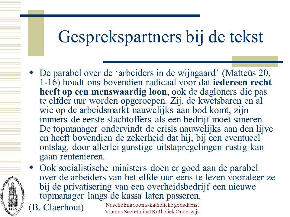 Nascholing rooms-katholieke godsdienst Vlaams Secretariaat Katholiek Onderwijs Gesprekspartners bij de tekst  De parabel over de 'arbeiders in de wij