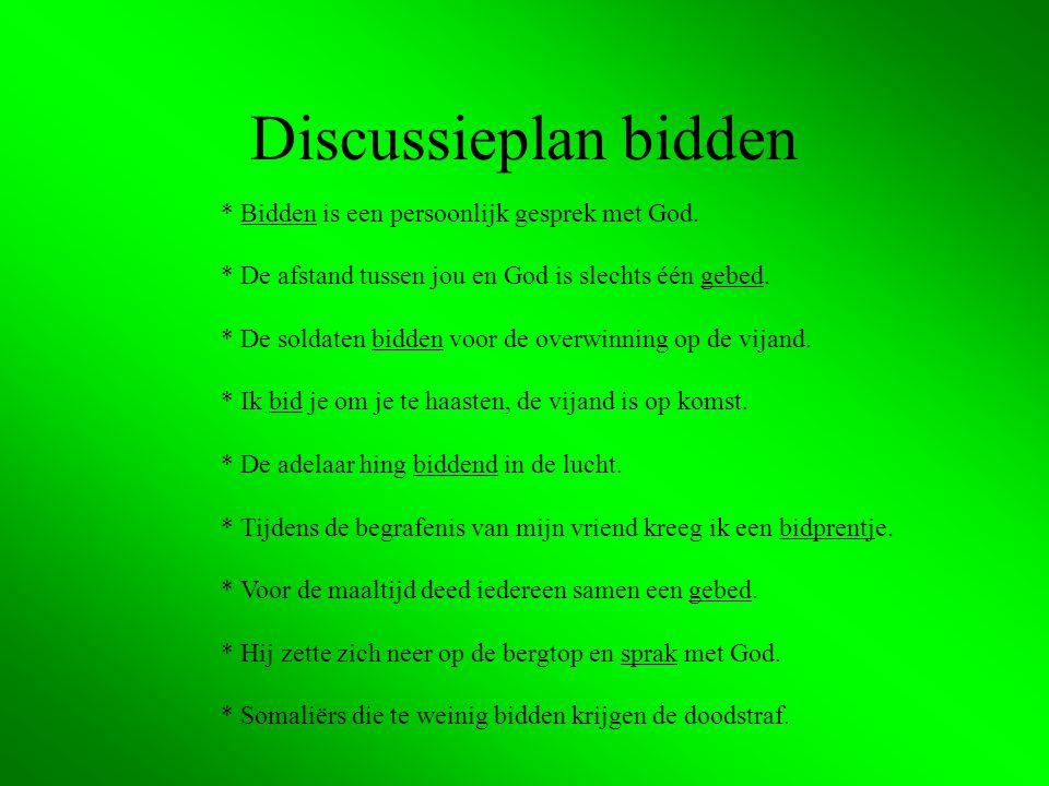 Discussieplan bidden * Bidden is een persoonlijk gesprek met God.