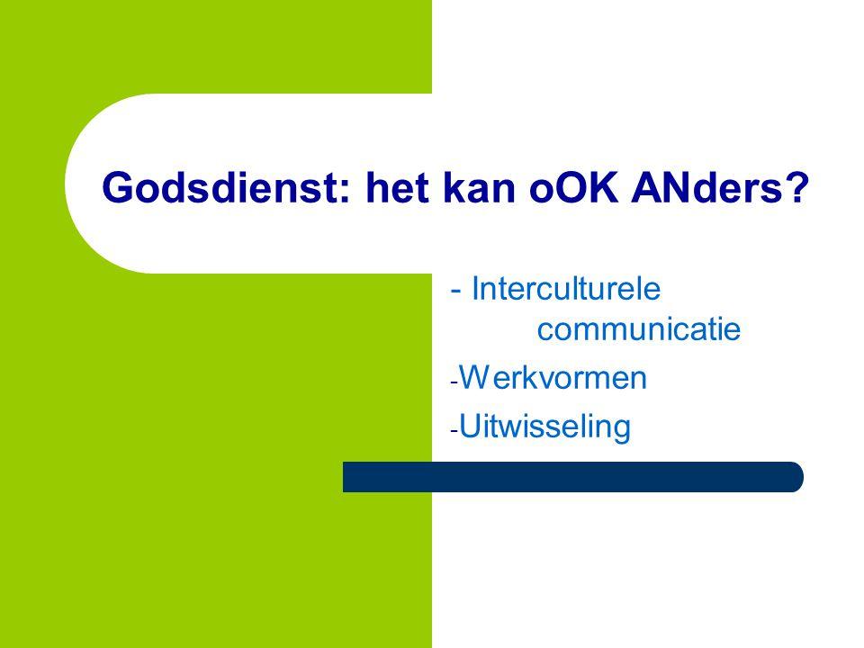 Godsdienst: het kan oOK ANders? - Interculturele communicatie - Werkvormen - Uitwisseling