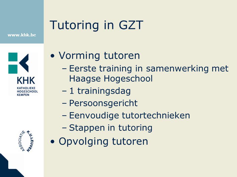 www.khk.be Tutoring in GZT Vorming tutoren –Eerste training in samenwerking met Haagse Hogeschool –1 trainingsdag –Persoonsgericht –Eenvoudige tutorte