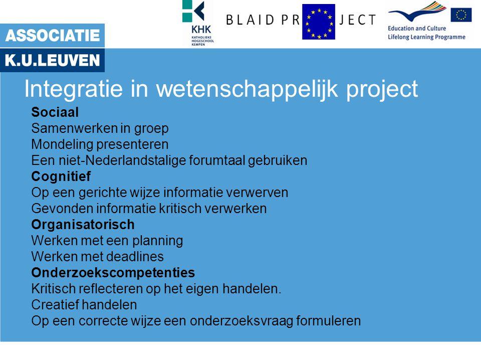 Integratie in wetenschappelijk project Sociaal Samenwerken in groep Mondeling presenteren Een niet-Nederlandstalige forumtaal gebruiken Cognitief Op e