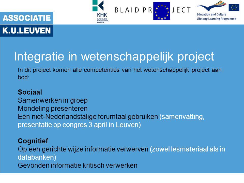 Integratie in wetenschappelijk project In dit project komen alle competenties van het wetenschappelijk project aan bod: Sociaal Samenwerken in groep M