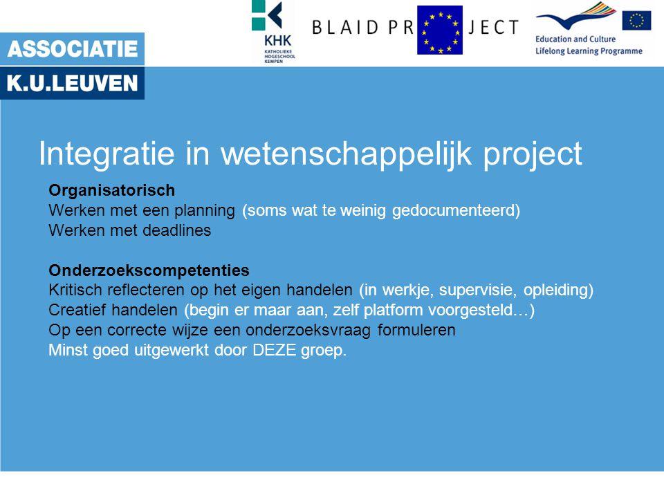 Integratie in wetenschappelijk project Organisatorisch Werken met een planning (soms wat te weinig gedocumenteerd) Werken met deadlines Onderzoekscomp