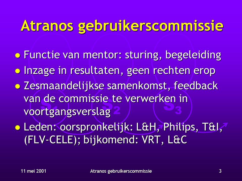 S1S1 S2S2 S3S3 11 mei 20013Atranos gebruikerscommissie l Functie van mentor: sturing, begeleiding l Inzage in resultaten, geen rechten erop l Zesmaand