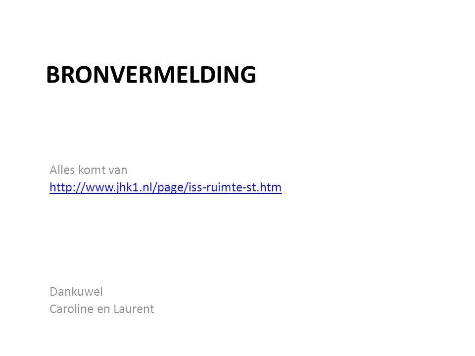 BRONVERMELDING Alles komt van http://www.jhk1.nl/page/iss-ruimte-st.htm Dankuwel Caroline en Laurent
