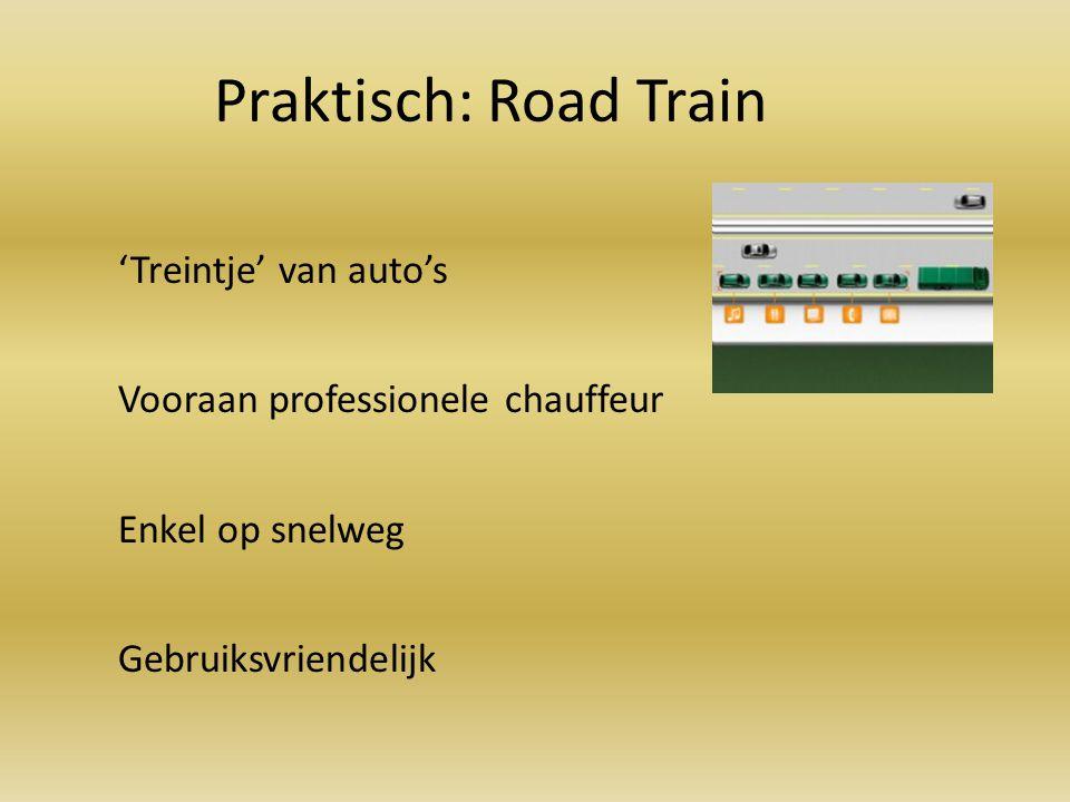 De GPS signaleert een 'road train' die zijn route (gedeeltelijk) volgt De bestuurder geeft teken dat hij wil aansluiten De auto wordt opgenomen in de 'road train' De bestuurder geeft teken dat hij de 'road train' wil verlaten De auto verlaat de 'road train' Werking
