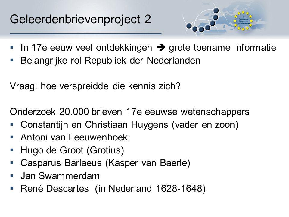 Geleerdenbrievenproject 2  In 17e eeuw veel ontdekkingen  grote toename informatie  Belangrijke rol Republiek der Nederlanden Vraag: hoe verspreidde die kennis zich.