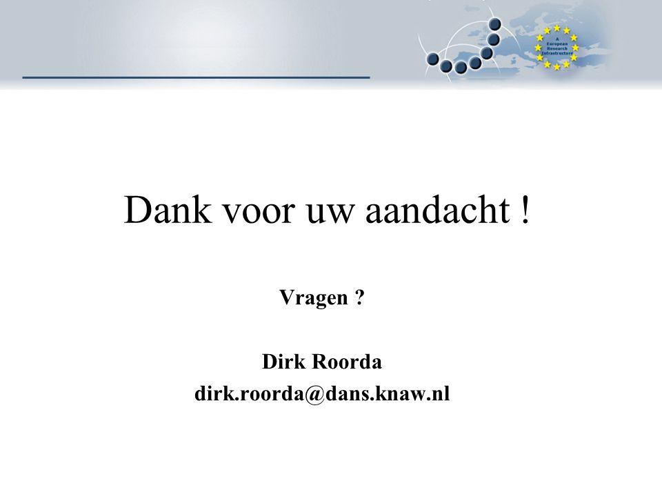 Dank voor uw aandacht ! Vragen Dirk Roorda dirk.roorda@dans.knaw.nl