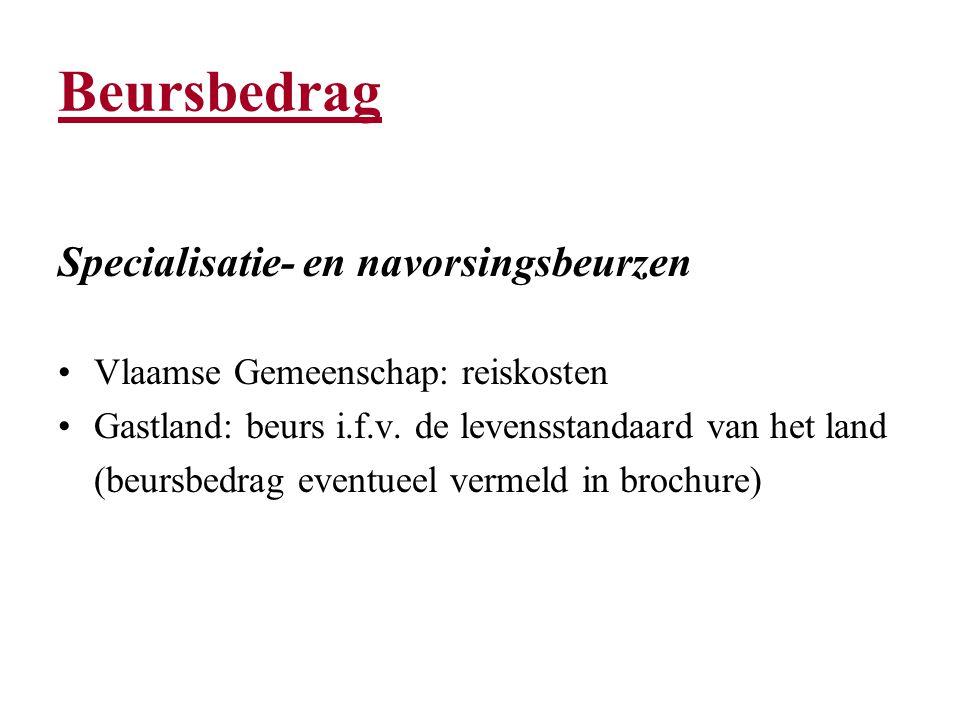 Beursbedrag Specialisatie- en navorsingsbeurzen Vlaamse Gemeenschap: reiskosten Gastland: beurs i.f.v.