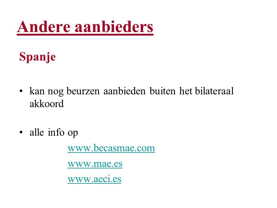 Andere aanbieders Spanje kan nog beurzen aanbieden buiten het bilateraal akkoord alle info op www.becasmae.com www.mae.es www.aeci.es